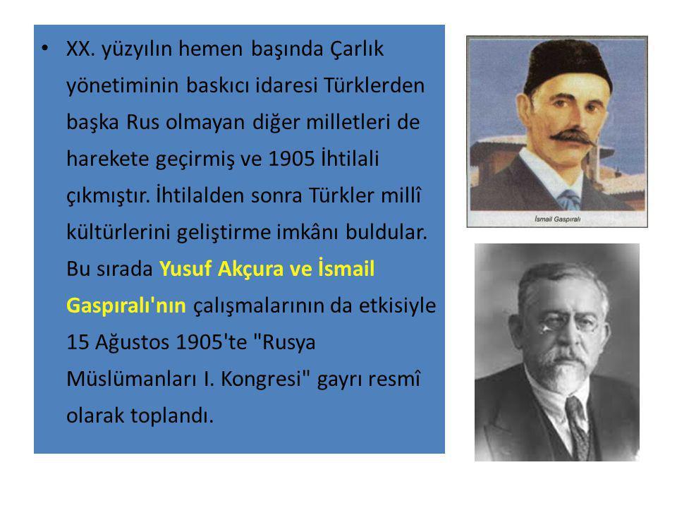 XX. yüzyılın hemen başında Çarlık yönetiminin baskıcı idaresi Türklerden başka Rus olmayan diğer milletleri de harekete geçirmiş ve 1905 İhtilali çıkm