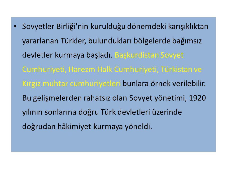 Sovyetler Birliği'nin kurulduğudönemdeki karışıklıktan yararlanan Türkler, bulundukları bölgelerde bağımsız devletler kurmaya başladı. Başkurdistan So