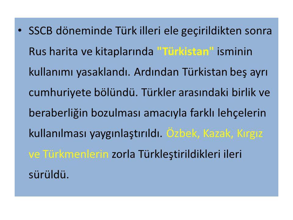 SSCB döneminde Türk illeri ele geçirildikten sonra Rus harita ve kitaplarında