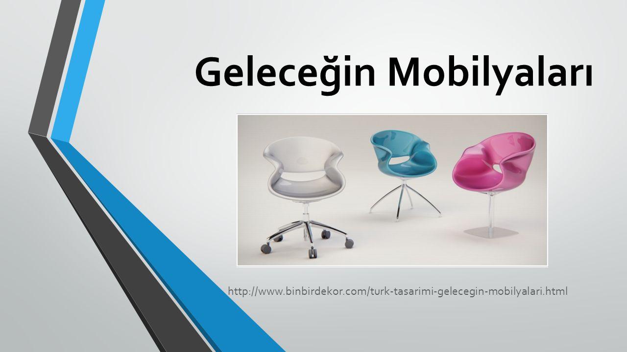 Geleceğin Mobilyaları http://www.binbirdekor.com/turk-tasarimi-gelecegin-mobilyalari.html