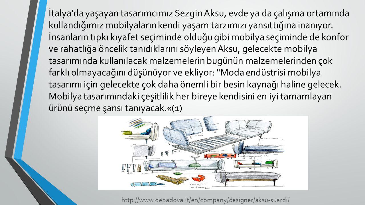 İtalya'da yaşayan tasarımcımız Sezgin Aksu, evde ya da çalışma ortamında kullandığımız mobilyaların kendi yaşam tarzımızı yansıttığına inanıyor. İnsan