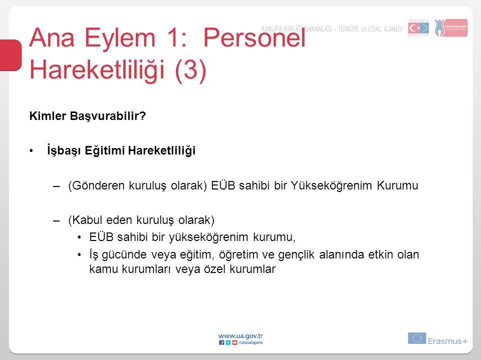 Ana Eylem 1: Personel Hareketliliği (3) Kimler Başvurabilir.