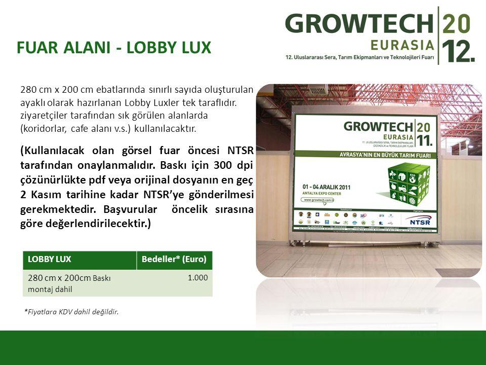 FUAR ALANI - LOBBY LUX 280 cm x 200 cm ebatlarında sınırlı sayıda oluşturulan ayaklı olarak hazırlanan Lobby Luxler tek taraflıdır.