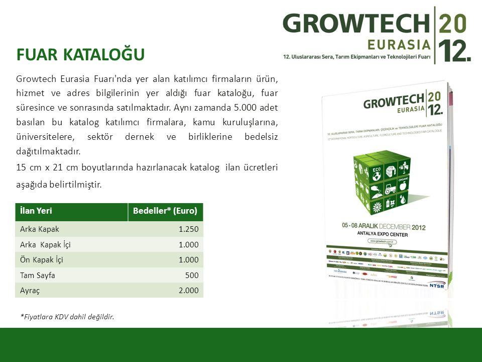 Growtech Eurasia Fuarı'nda yer alan katılımcı firmaların ürün, hizmet ve adres bilgilerinin yer aldığı fuar kataloğu, fuar süresince ve sonrasında sat