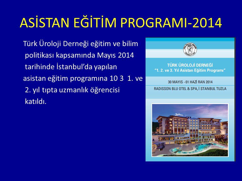 ASİSTAN EĞİTİM PROGRAMI-2014 Türk Üroloji Derneği eğitim ve bilim politikası kapsamında Mayıs 2014 tarihinde İstanbul'da yapılan asistan eğitim progra