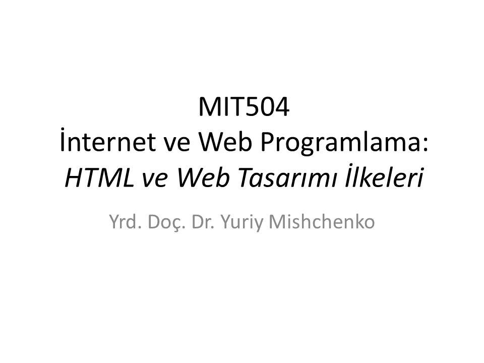 HTML dili İnternet programlama seviyeleri – İstemci tarafından (client-side) programlama  web sitesi gösterimi (HTML, CSS) Kullanıcıyla etkileşim (DOM, Javascript) – Sunucu (server) tarafından programlama web sitesi online hazırlama, gönderme, güncelleştirme (PHP, ASP, JSP) 2http://www.scinetcentral.com/~mishchenko/MIT504.html