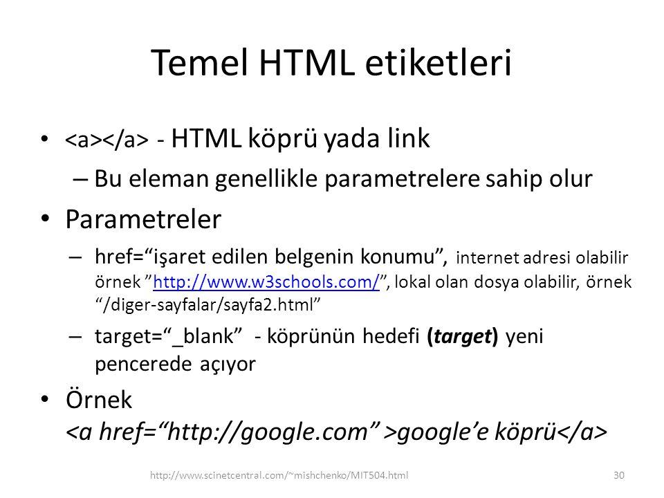 """Temel HTML etiketleri - HTML köprü yada link – Bu eleman genellikle parametrelere sahip olur Parametreler – href=""""işaret edilen belgenin konumu"""", inte"""