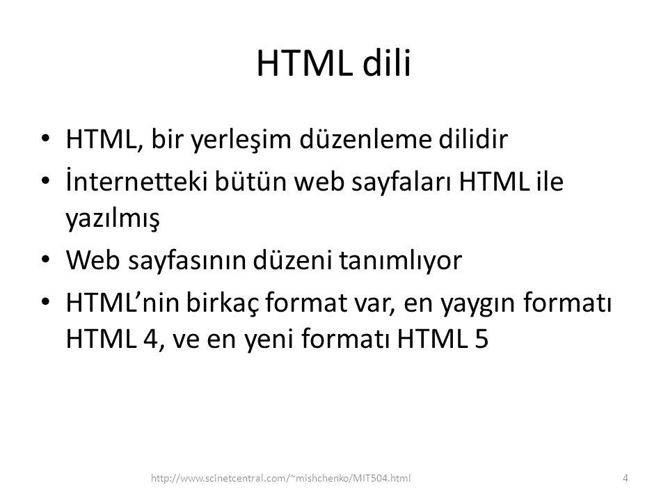 HTML dili HTML, 1989'da CERN'deki fizikçi Berners-Lee tarafından metin düzenleme için önerilmiş En önemli özelliği, köprüler yada linkler (hyperlinks) kullanımıdır Köprü yada hyperlink, metindeki bir yerden diğer ilgili metine işaret edebilir Bu şekilde, metinin parçaları için ilgili açıklama yada bilgiler bağlayabilir 5http://www.scinetcentral.com/~mishchenko/MIT504.html
