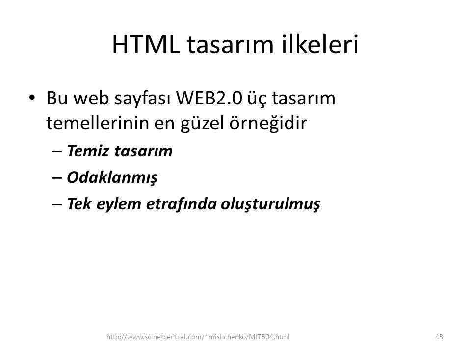 HTML tasarım ilkeleri Bu web sayfası WEB2.0 üç tasarım temellerinin en güzel örneğidir – Temiz tasarım – Odaklanmış – Tek eylem etrafında oluşturulmuş