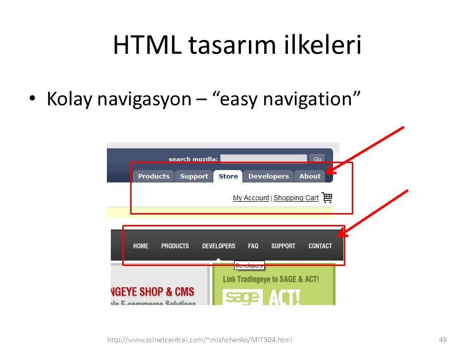 "HTML tasarım ilkeleri Kolay navigasyon – ""easy navigation"" http://www.scinetcentral.com/~mishchenko/MIT504.html49"
