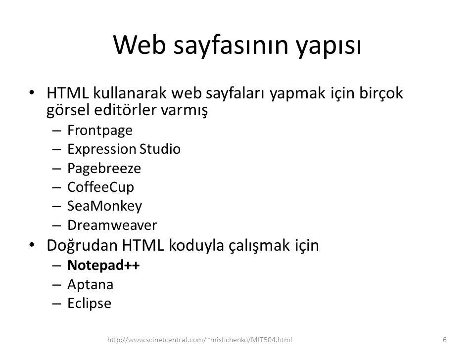 Web sayfasının yapısı Web sayfası == HTML belgesi http://www.scinetcentral.com/~mishchenko/MIT504.html7