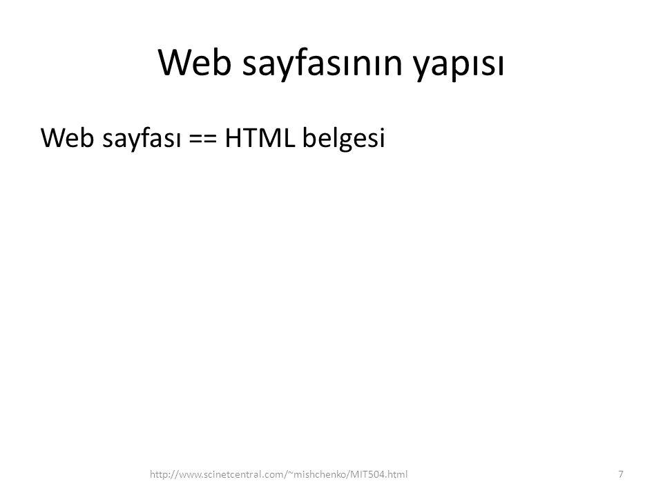 Web sayfasının yapısı http://www.scinetcentral.com/~mishchenko/MIT504.html8 Web sayfası Başlık Paragraf Resim Tablo Sayfanın elemanları