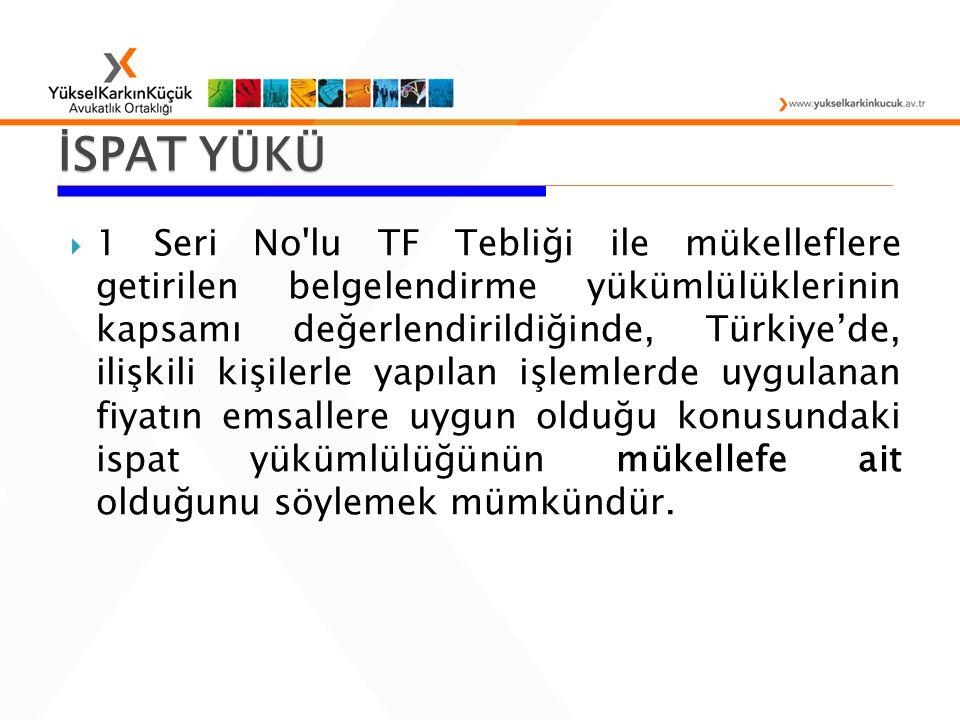  1 Seri No'lu TF Tebliği ile mükelleflere getirilen belgelendirme yükümlülüklerinin kapsamı değerlendirildiğinde, Türkiye'de, ilişkili kişilerle yapı
