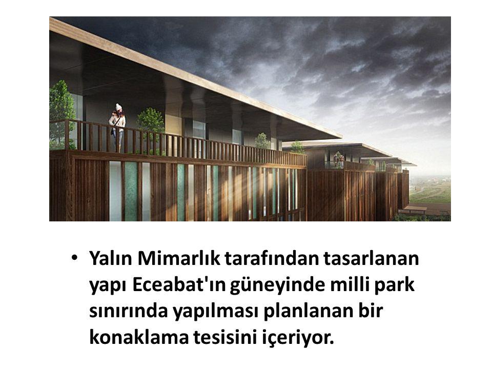 Yalın Mimarlık tarafından tasarlanan yapı Eceabat'ın güneyinde milli park sınırında yapılması planlanan bir konaklama tesisini içeriyor.