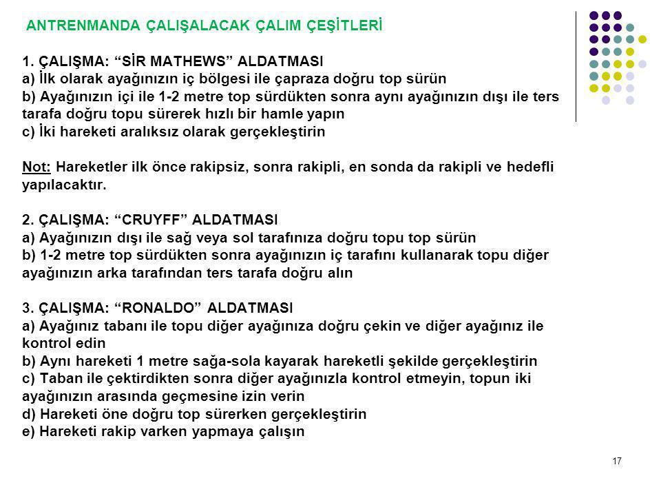 ANTRENMANDA ÇALIŞALACAK ÇALIM ÇEŞİTLERİ 1.