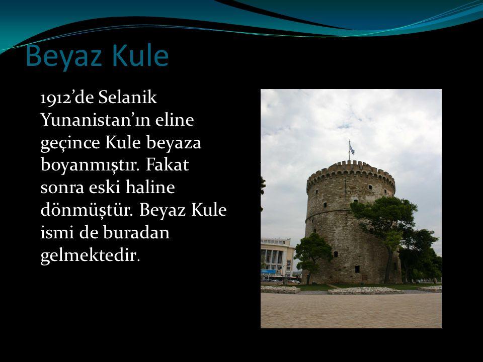 Beyaz Kule 1912'de Selanik Yunanistan'ın eline geçince Kule beyaza boyanmıştır. Fakat sonra eski haline dönmüştür. Beyaz Kule ismi de buradan gelmekte