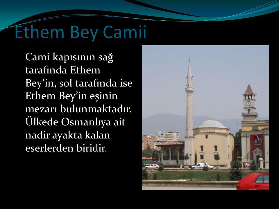 Ethem Bey Camii Cami kapısının sağ tarafında Ethem Bey'in, sol tarafında ise Ethem Bey'in eşinin mezarı bulunmaktadır. Ülkede Osmanlıya ait nadir ayak