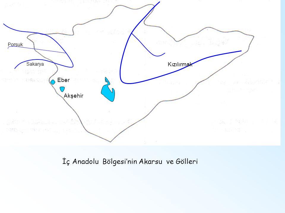 Kızılırmak Porsuk Sakarya Akşehir Eber İç Anadolu Bölgesi'nin Akarsu ve Gölleri