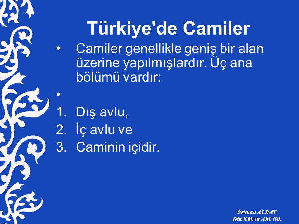 Türkiye de Camiler Camiler genellikle geniş bir alan üzerine yapılmışlardır.