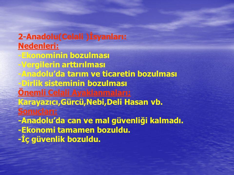 Duraklama Dönemi İç İsyanlar: 1-İstanbul (Yeniçeri )Ayaklanmaları: Nedenleri: -Maaşların düşük ayarlı paralarla verilmesi -Cülus bahşişinin az bulunması -Yeniçeri ocağının kaldırılacağı düşüncesi -Ulema sınıfının kışkırtmaları - Ocak devlet içindir. anlayışı yerine Devlet ocak içindir. anlayışının olması İsyanlar;III.Murat, II.