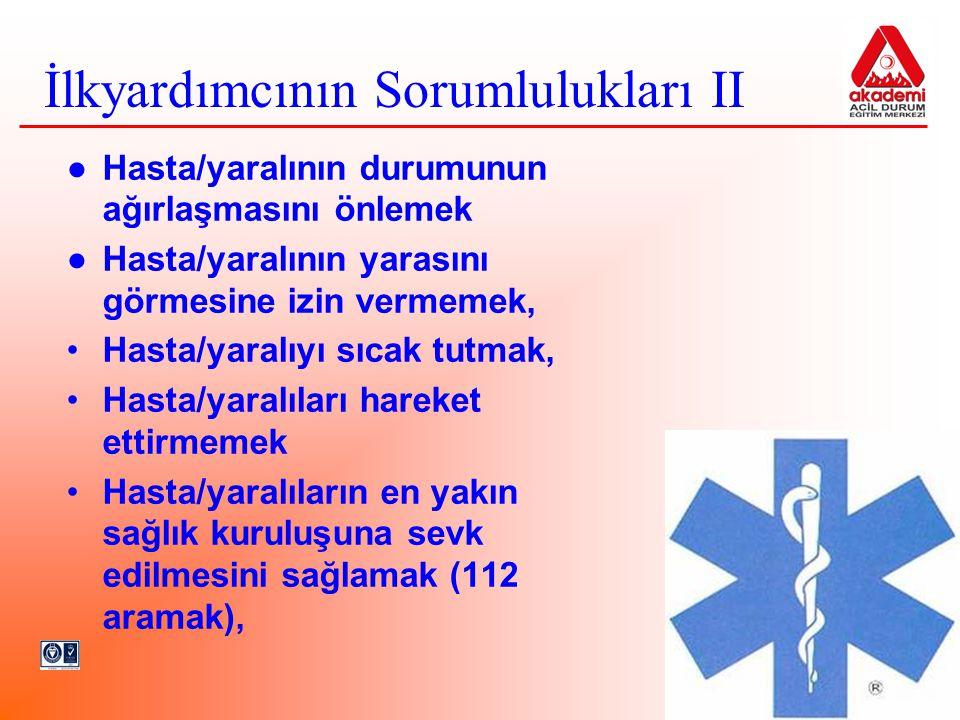 ● Hasta/yaralının durumunun ağırlaşmasını önlemek ● Hasta/yaralının yarasını görmesine izin vermemek, Hasta/yaralıyı sıcak tutmak, Hasta/yaralıları ha