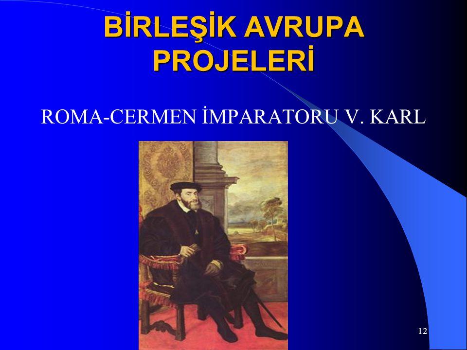 ROMA-CERMEN İMPARATORU V. KARL 12