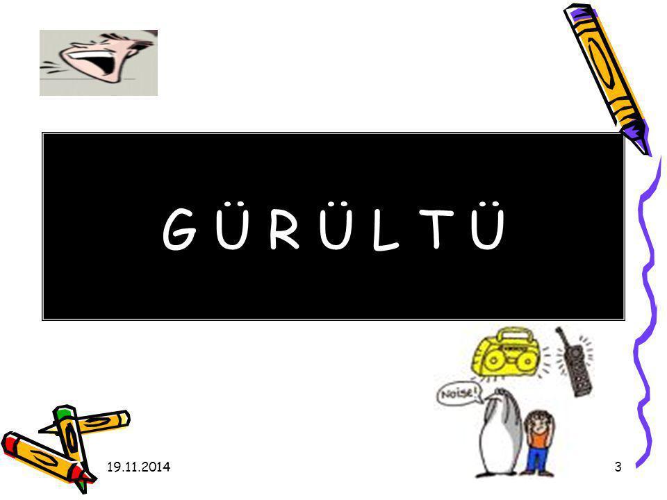 19.11.20143 G Ü R Ü L T Ü