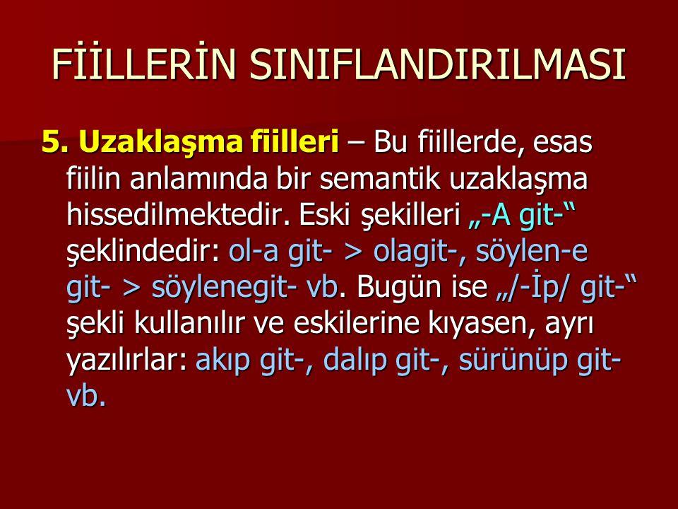 FİİLLERİN SINIFLANDIRILMASI 5.