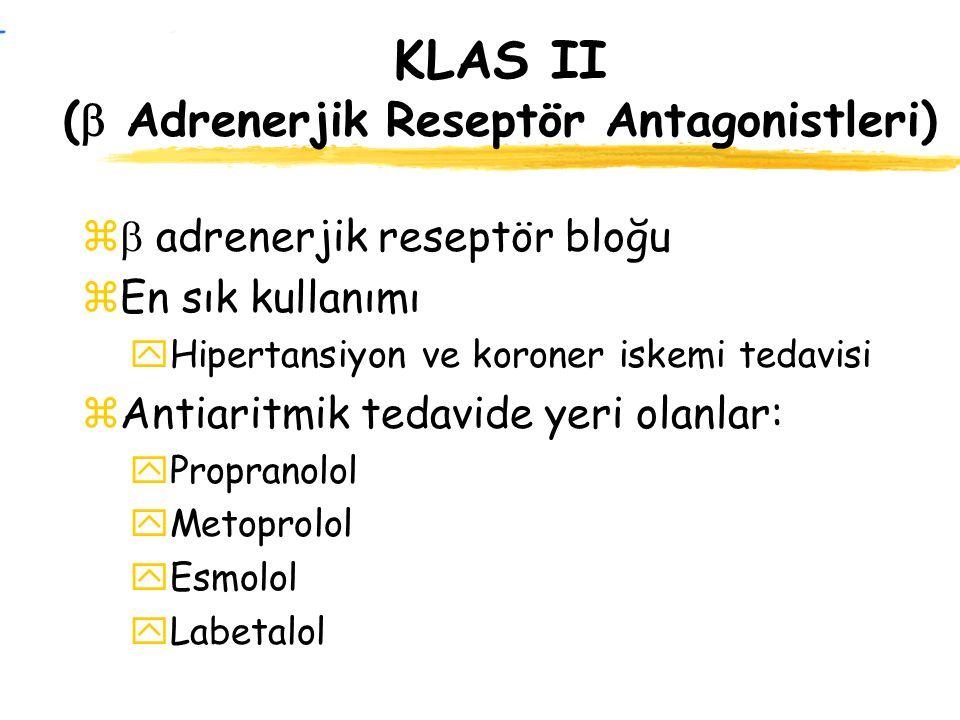 KLAS II (  Adrenerjik Reseptör Antagonistleri) z  adrenerjik reseptör bloğu zEn sık kullanımı yHipertansiyon ve koroner iskemi tedavisi zAntiaritmik