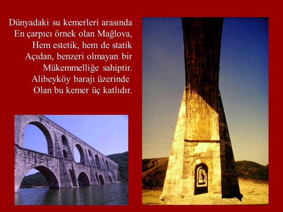 Dünyadaki su kemerleri arasında En çarpıcı örnek olan Mağlova, Hem estetik, hem de statik Açıdan, benzeri olmayan bir Mükemmelliğe sahiptir. Alibeyköy