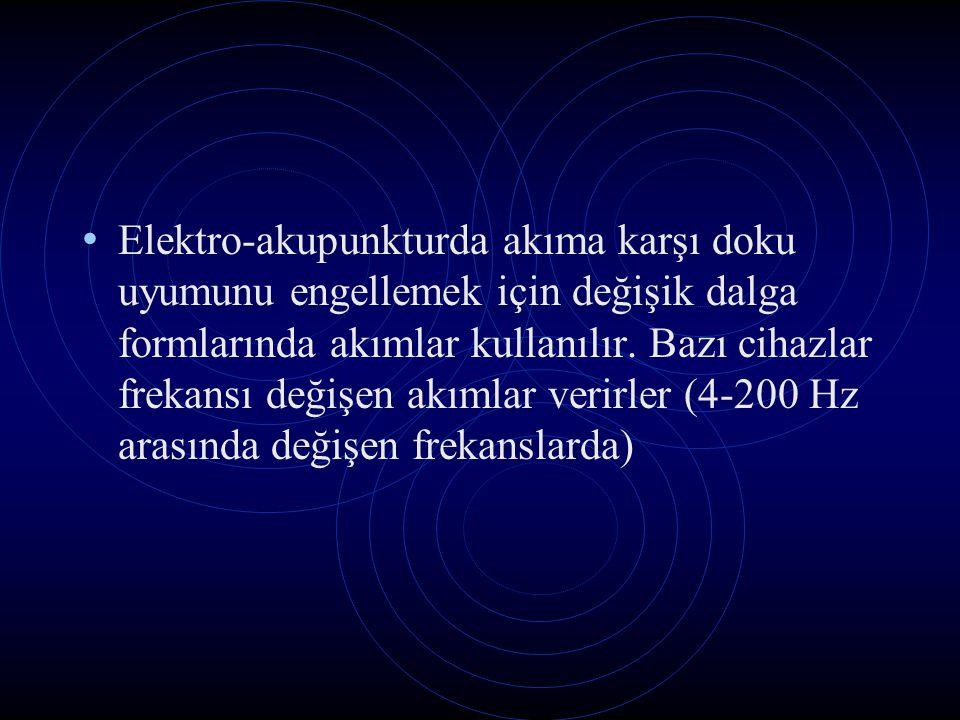 Elektro-akupunkturda akıma karşı doku uyumunu engellemek için değişik dalga formlarında akımlar kullanılır. Bazı cihazlar frekansı değişen akımlar ver
