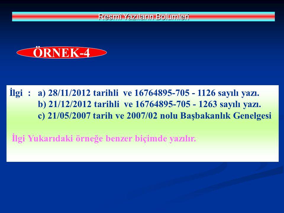 İlgi : a) 28/11/2012 tarihli ve 16764895-705 - 1126 sayılı yazı.