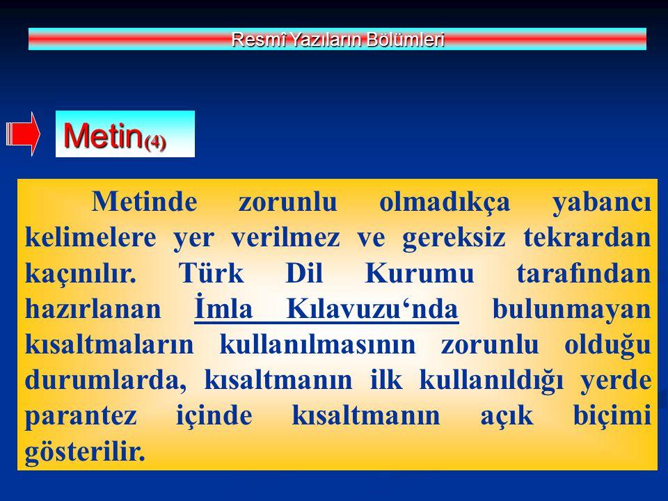 Metinde zorunlu olmadıkça yabancı kelimelere yer verilmez ve gereksiz tekrardan kaçınılır. Türk Dil Kurumu tarafından hazırlanan İmla Kılavuzu'nda bul