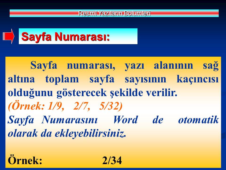 Sayfa numarası, yazı alanının sağ altına toplam sayfa sayısının kaçıncısı olduğunu gösterecek şekilde verilir. (Örnek: 1/9, 2/7, 5/32) Sayfa Numarasın