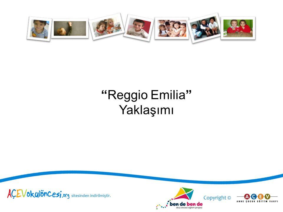 """""""Reggio Emilia"""" Yaklaşımı"""