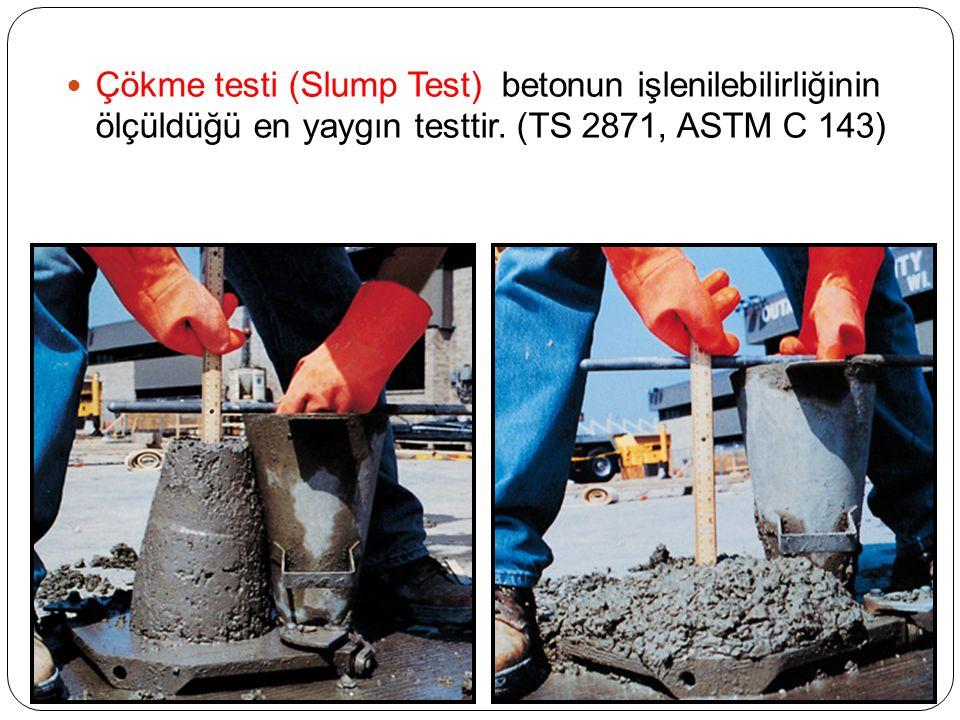 Çökme testi (Slump Test) betonun işlenilebilirliğinin ölçüldüğü en yaygın testtir.
