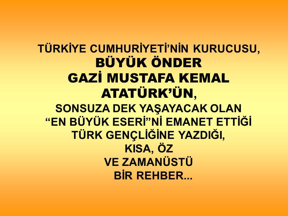 Türk Bağımsızlığına, Türk Cumhuriyeti'ne sonsuza dek sahip çıkmak, varoluşumuzun ve geleceğimizin biricik temeli; bunu sağlayacak olan, SAHİP ÇIKMA BİLİNCİ ise, bizim en değerli hazinemizdir.