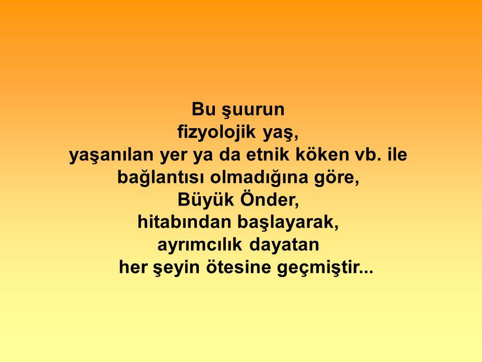 İşte, bu ahval ve şerâit içinde dahi vazifen, Türk istiklâl ve Cumhuriyetini kurtarmaktır !