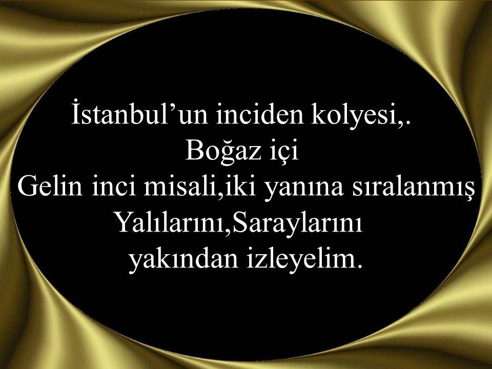 İstanbul'un inciden kolyesi,.