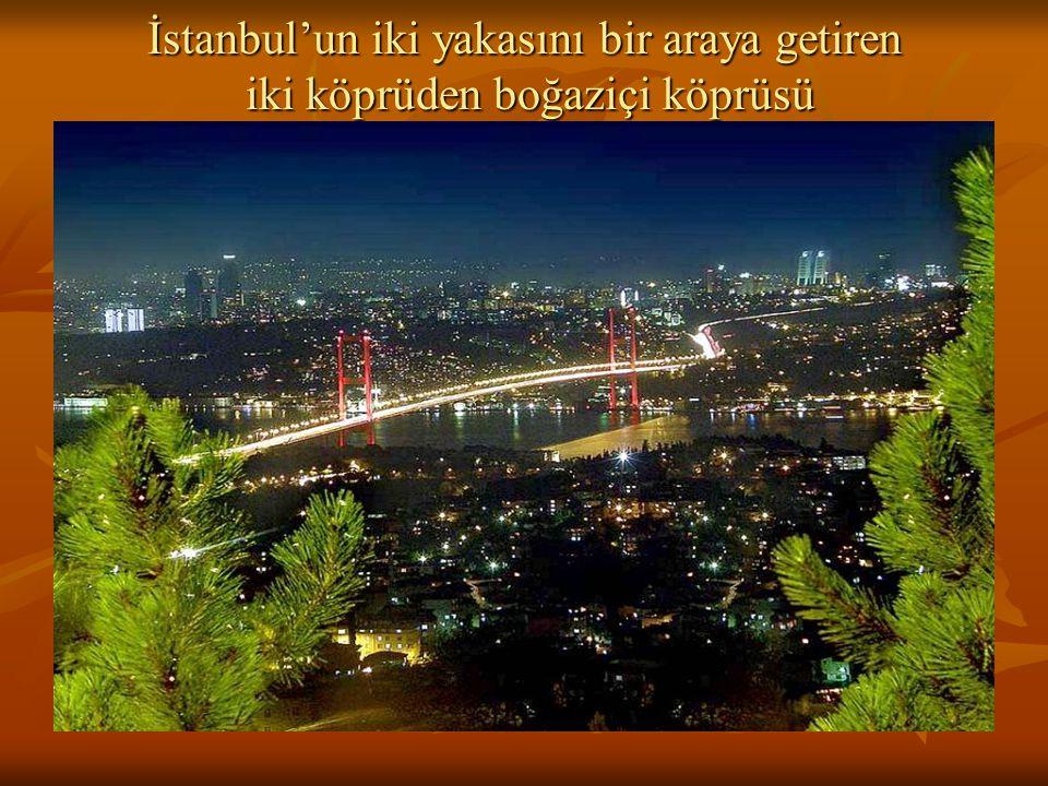 İstanbul'un iki yakasını bir araya getiren iki köprüden boğaziçi köprüsü