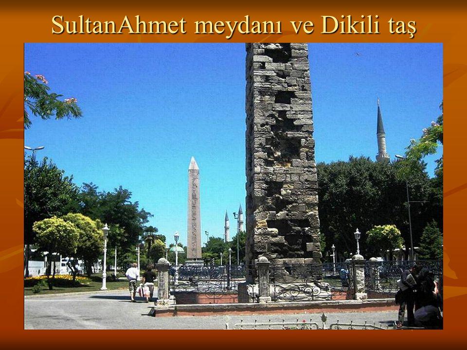 SultanAhmet meydanı ve Dikili taş