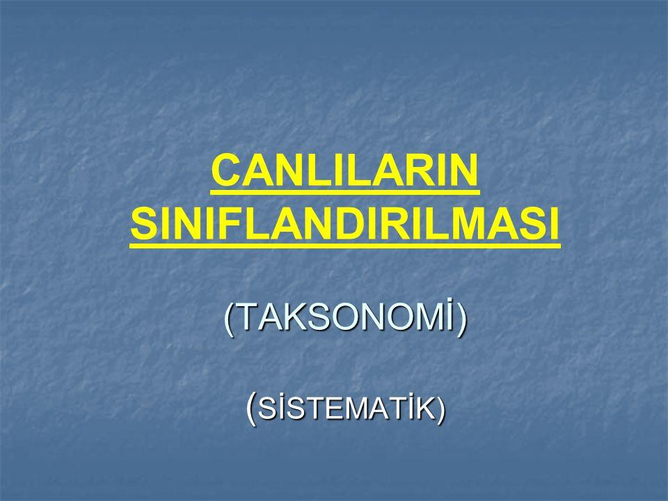 CANLILARIN SINIFLANDIRILMASI (TAKSONOMİ) (SİSTEMATİK)