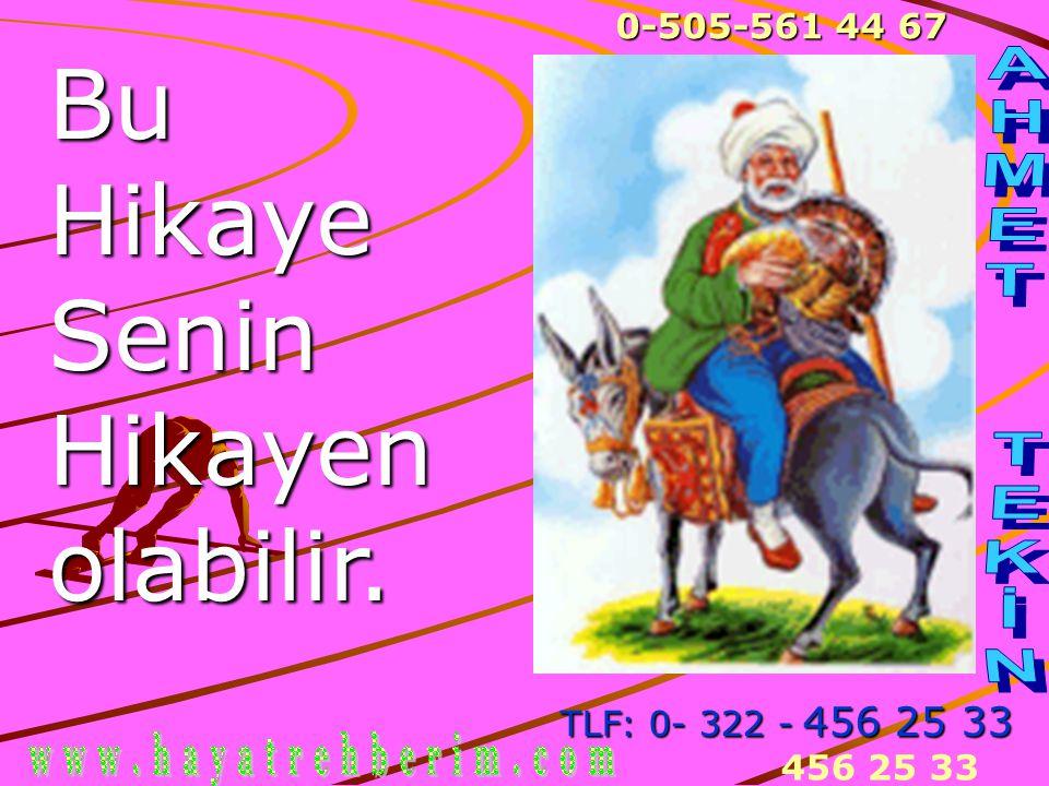 456 25 33 BuHikayeSeninHikayenolabilir. TLF: 0- 322 - 456 25 33 0-505-561 44 67