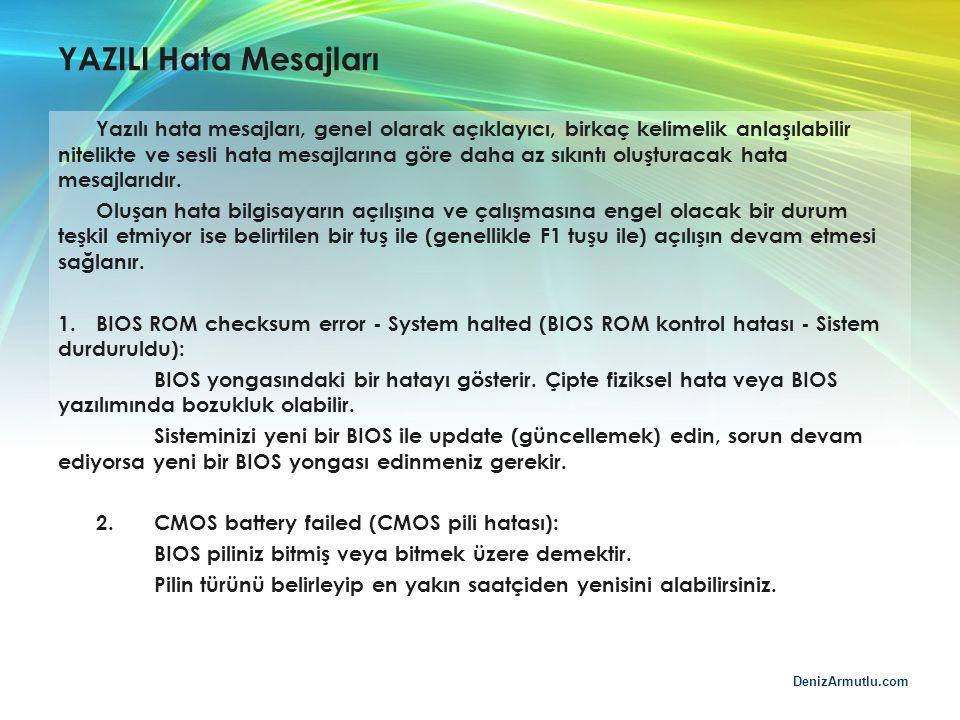 DenizArmutlu.com YAZILI Hata Mesajları Yazılı hata mesajları, genel olarak açıklayıcı, birkaç kelimelik anlaşılabilir nitelikte ve sesli hata mesajlar