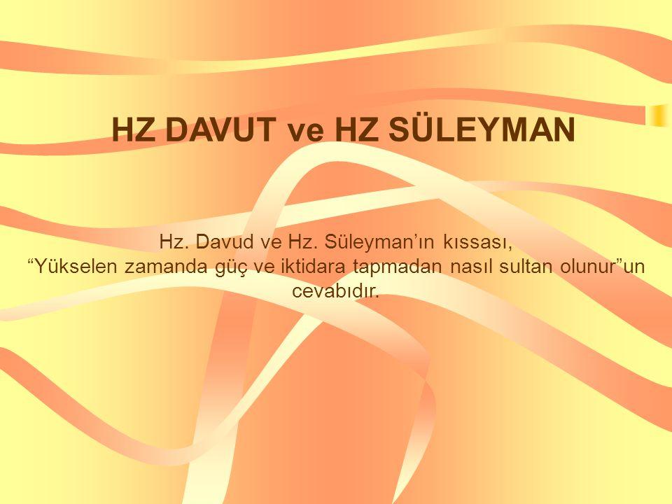 """Hz. Davud ve Hz. Süleyman'ın kıssası, """"Yükselen zamanda güç ve iktidara tapmadan nasıl sultan olunur""""un cevabıdır. HZ DAVUT ve HZ SÜLEYMAN"""