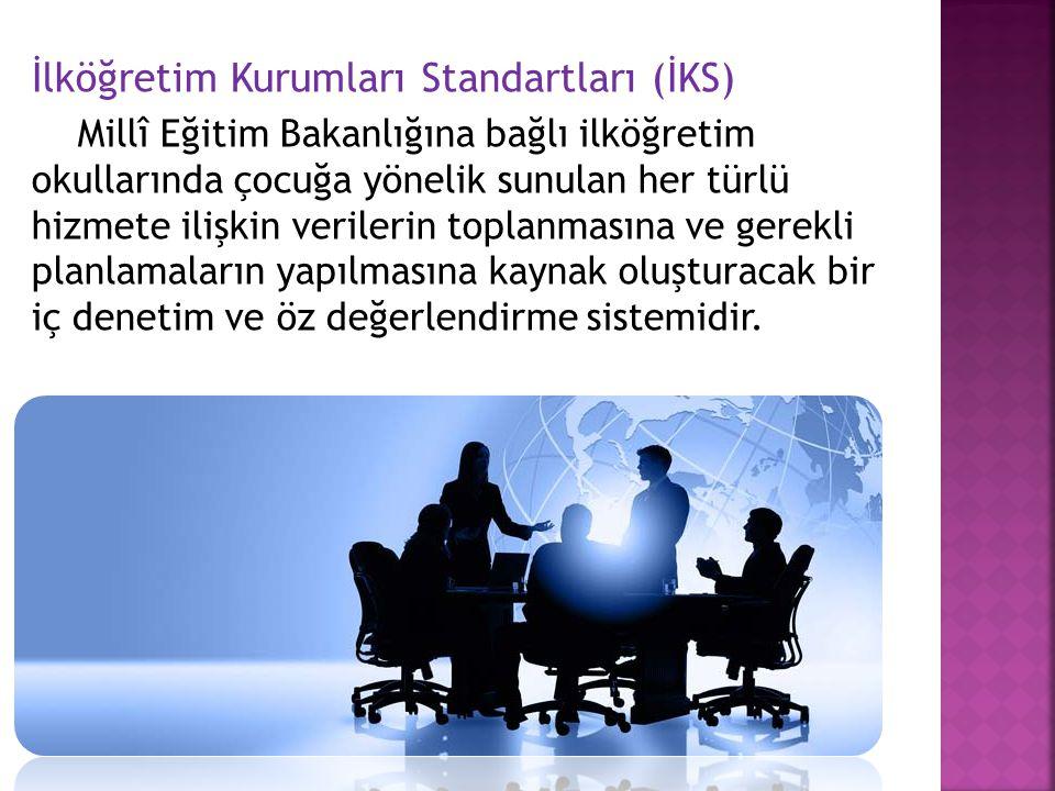 İlköğretim Kurumları Standartları (İKS) Millî Eğitim Bakanlığına bağlı ilköğretim okullarında çocuğa yönelik sunulan her türlü hizmete ilişkin veriler