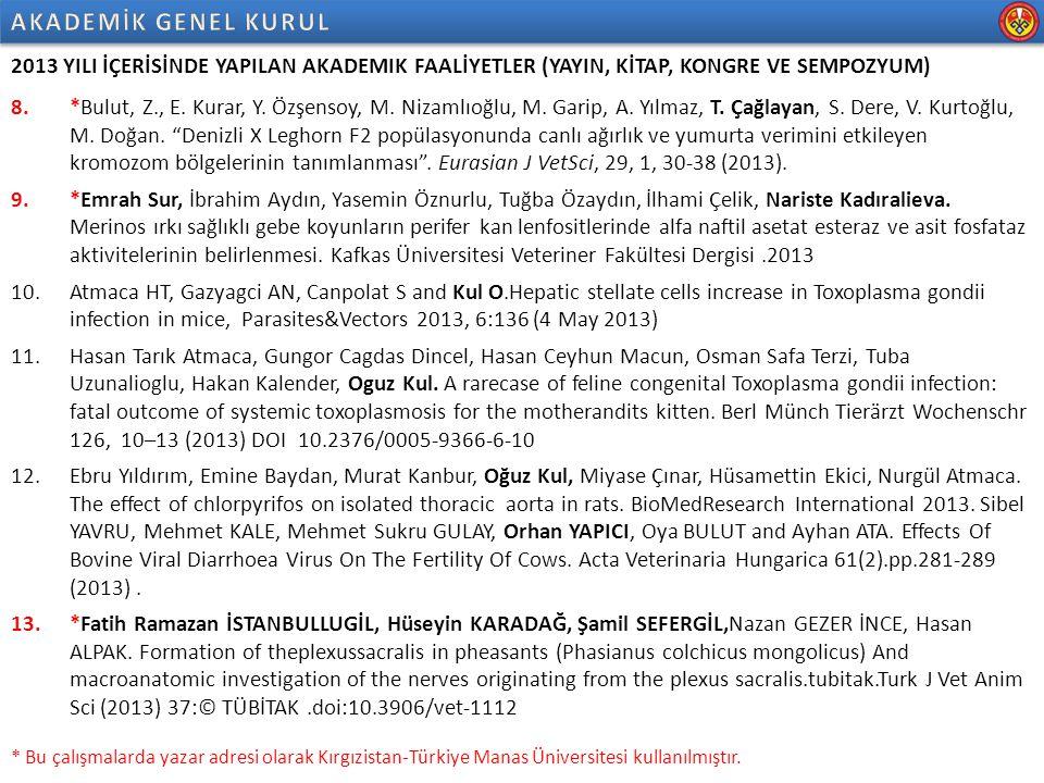 2013 YILI İÇERİSİNDE YAPILAN AKADEMIK FAALİYETLER (YAYIN, KİTAP, KONGRE VE SEMPOZYUM) 14.*Askarbek Tulobaev, Hasan Alpak, Damira Bektemirova, Aynura Turdubaeva.