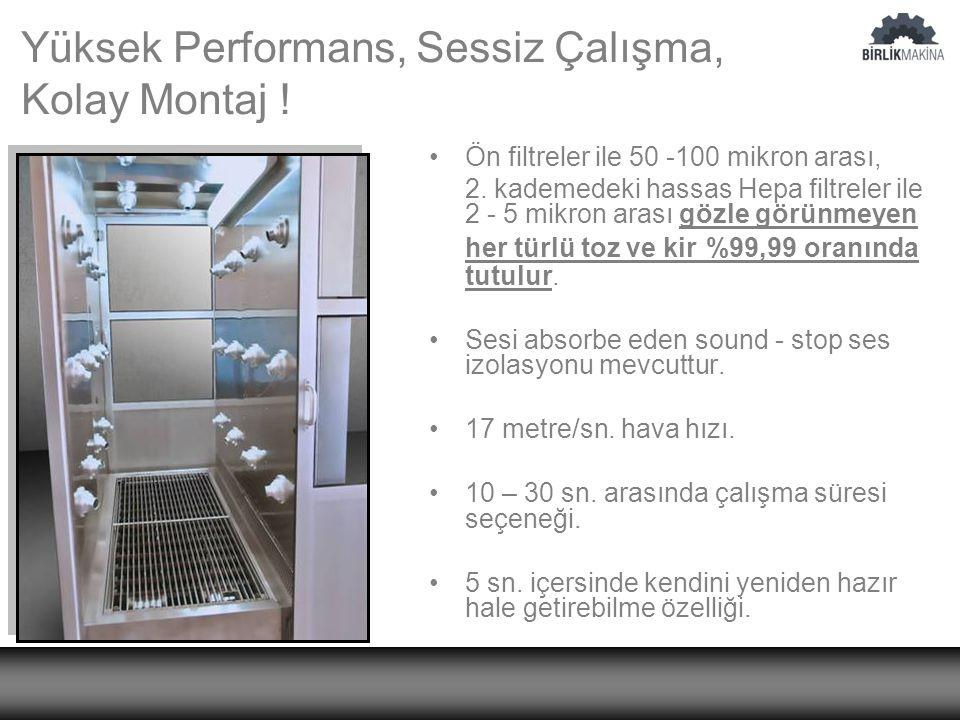 Yüksek Performans, Sessiz Çalışma, Kolay Montaj . Ön filtreler ile 50 -100 mikron arası, 2.
