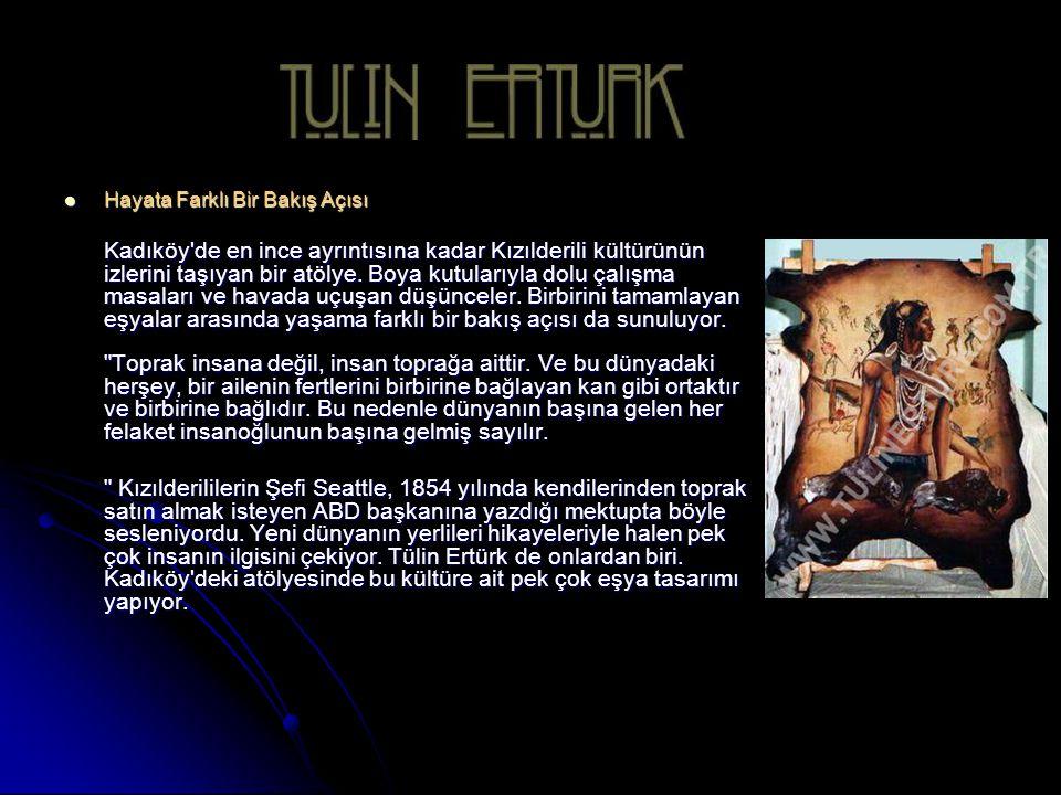 Hayata Farklı Bir Bakış Açısı Hayata Farklı Bir Bakış Açısı Kadıköy de en ince ayrıntısına kadar Kızılderili kültürünün izlerini taşıyan bir atölye.