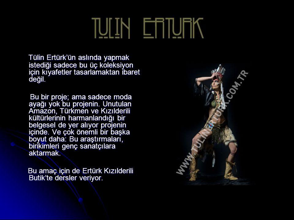 Tülin Ertürk'ün aslında yapmak istediği sadece bu üç koleksiyon için kıyafetler tasarlamaktan ibaret değil.